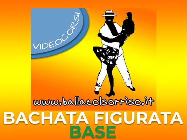 Videocorso Bachata Figurata LIVELLO BASE (5 lezioni con figure e passi nuovi)