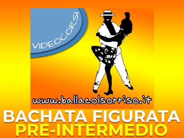 Videocorso Bachata Figurata LIVELLO PRE-INTERMEDIO (5 lezioni nuove)